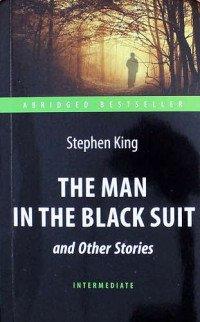 The Man in The Black Suit and Other Stories / Человек в черном костюме и другие рассказы, Стивен Кинг