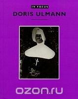 Doris Ulmann (In Focus)