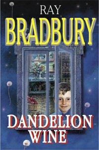 Dandelion Wine / Вино из одуванчиков - Рэй Брэдбери