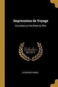 Impressions de Voyage. Excursions sur les Bords du Rhin