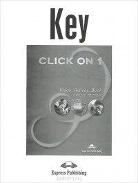 Click On 1: Video Activity Book: Key, Virginia Evans, Neil O'Sullivan