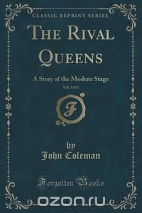 The Rival Queens, Vol. 3 of 3