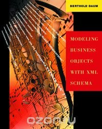 Modeling Business Objects with XML Schema, Berthold Daum