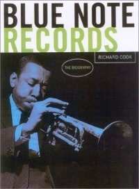Blue Note Records : The Biography