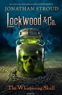 Lockwood & Co.: Book 2: The Whispering Skull