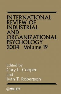 International Review of Industrial and Organizational Psychology, 2004 Volume 19, Cary L. Cooper