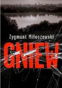 Gniew / Ярость, Zygmunt Mitoszewski, Зигмунт Милошевский