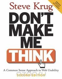Don't Make Me Think: A Common Sense Approach to Web Usability