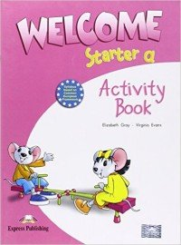 Welcome: Starter a: Activity Book