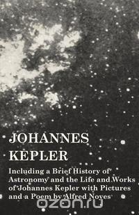 a biography of johannes kepler a key figure in the scientific revolution