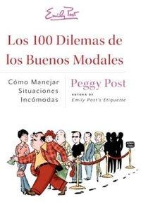 Los 100 Dilemas de los Buenos Modales: Como Manejar Situaciones Incomodas