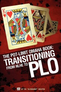 The Pot-Limit Omaha Book: Transitioning From NLHE To PLO