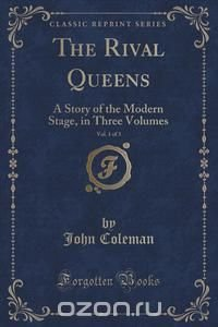 The Rival Queens, Vol. 1 of 3