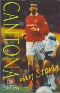 Cantona: My Story