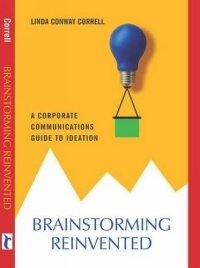 Brainstorming Reinvented: A Corporate Communications Guide to Ideation