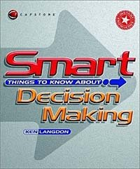 Smart Things to Know About, Smart Things to Know About Decision Making, Ken Langdon