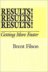 Results Results Results: Getting More Faster (Action Leadership Series)