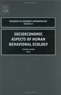 Socioeconomic Aspects of Human Behavioral Ecology, Volume 23 (Research in Economic Anthropology)