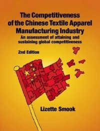 The Competitiveness of the Chinese Textile Apparel Manufacturing Industry