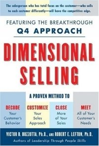 Dimensional Selling : Using the Breakthrough Q4 Approach to Close More Sales