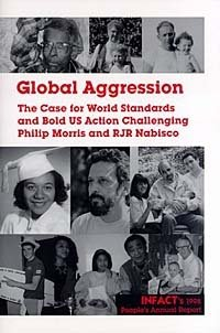Global Aggression: The Case for World Standards and Bold US Action Challenging Philip Morris and RJR Nabisco, Infact Staff, Infact