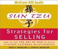 Sun Tzu Strategies for Selling : How to Use The Art of War to Build Lifelong Customer Relationships