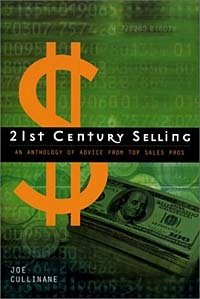 21st Century Selling: An Anthology of Advice from Top Sales Pros