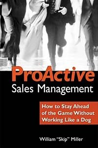 Proactive Sales Management: How to Stay Ahead of the Game Without Working Like a Dog