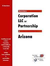 How to Form a Corporation Llc or Partnership in Arizona (How to Form a Corporation, LLC, or Partnership In...)