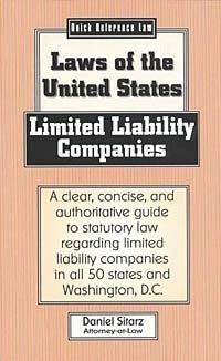 Limited Liability Companies: Laws of the United States (Quick Reference Law)