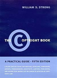 The Copyright Book, Fifth Edition: A Practical Guide