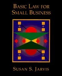 Basic Law for Small Business, Susan S. Jarvis