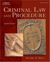 Criminal Law and Procedure (West Legal Studies Series), Daniel E. Hall