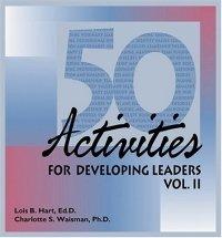 50 Activities for Developing Leaders, Vol. II (50 Activities for Developing Leaders)