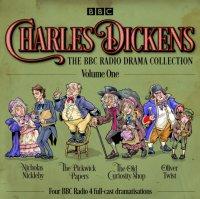 Charles Dickens: The BBC Radio Drama Collection: Volume One