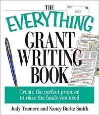 The Everything Grant Writing Book: Create the Perfect Proposal to Raise the Funds You Need (Everything Series)