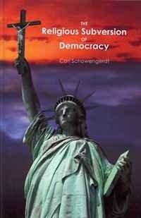 The Religious Subversion of Democracy