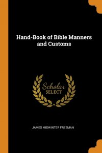 Hand-Book of Bible Manners and Customs