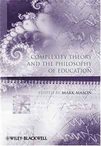 Complexity Theory and Education (Educational Philosophy and Theory Special Issues)