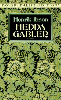 an analysis of the plot and characters in hedda gabler by henrik ibsen