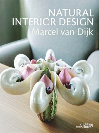 Marcel Van Dijk: Natural Interior Design
