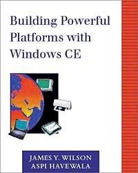 Building Powerful Platforms with Windows CE(r)