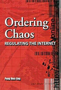 Ordering Chaos: Regulating the Internet