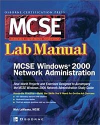 Certfication Press MCSE Windows(R) 2000 Network Administration Lab Manual