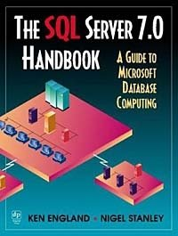 SQL Server 7.0 Handbook : A Guide to Microsoft Database Computing