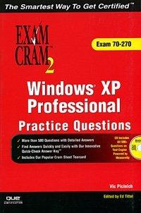 Windows XP Professional Practice Questions Exam Cram 2 (MCSE 70-270) (+ CD-ROM)