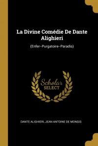 La Divine Comedie De Dante Alighieri. (Enfer--Purgatoire--Paradis)
