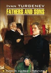 Fathers and Sons / Отцы и дети