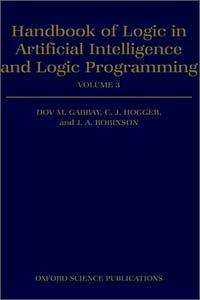 Handbook of Logic in Artificial Intelligence and Logic Programming: Nonmonotonic Reasoning and Uncertain Reasoning
