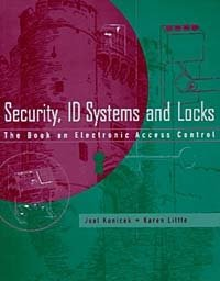 Security, ID Systems and Locks : The Book on Electronic Access Control